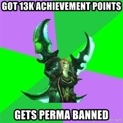 Pro WoW Player - got 13k achievement points gets perma banned