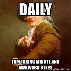 Joseph Ducreux - Daily I am taking minute and awkward steps