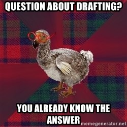 DP Dodo Bird - question about drafting? you already know the answer