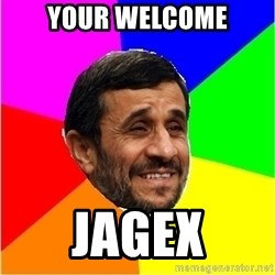 Irans President - Your welcome Jagex