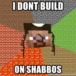 Minecraft Jew - I Dont build on shabbos