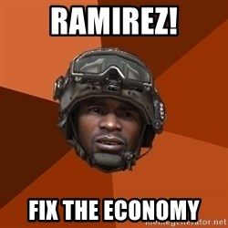 Sgt. Foley - Ramirez! fix the economy
