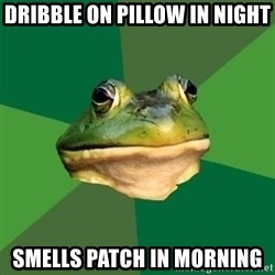 Foul Bachelor Frog - dribble on pillow in night smells patch in morning