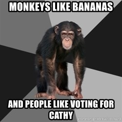 Drunken Monkey - Monkeys like bananas and people like voting for cathy