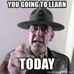 SGTHARTMAN - you going to learn today
