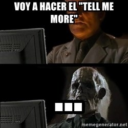"Waiting For - Voy a hacer el ""Tell me more""  ..."