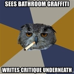 Art Student Owl - Sees bathroom graffiti writes critique underneath