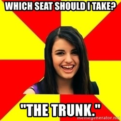 "Rebecca Black - Which seat should I take? ""The trunk."""