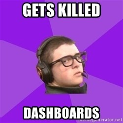 Virgin Gamer - gets killed dashboards