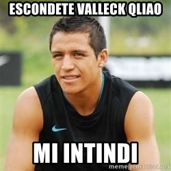 alexis sanchez  - escondete valleck qliao mi intindi