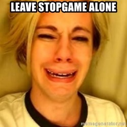 You Leave Jack Burton Alone - LEAVE STOPGAME ALONE