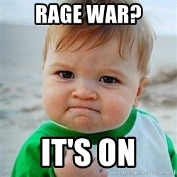 Victory Baby - RAGE WAR? It's on