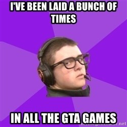 Virgin Gamer - I've been laid a bunch of times in all the GTA games