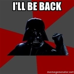 Vadermemes - i'll be back