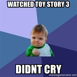 Success Kid - watched toy story 3 DIDNT CRY