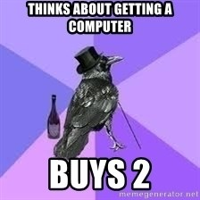 Heincrow - thinks about getting a computer buys 2