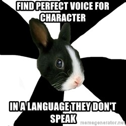 Roleplaying Rabbit - Find perfect voice for character In a language they don't speak
