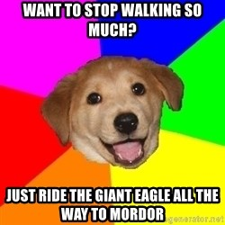 Advice Dog - want to stop walking so much? just ride the giant eagle all the way to mordor