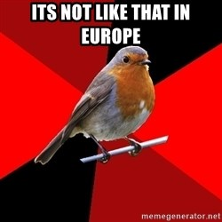 Retail Robin - its not like that in europe