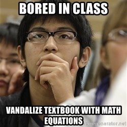 Asian College Freshman - Bored in class VANDALIZE textbook with math equations