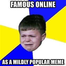 Leeds Kid - Famous online As a mildly popular meme