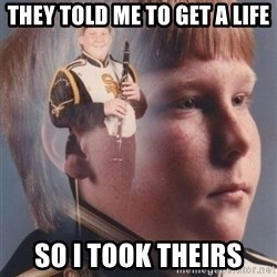 PTSD Clarinet Boy - They told me to get a life so i took theirs