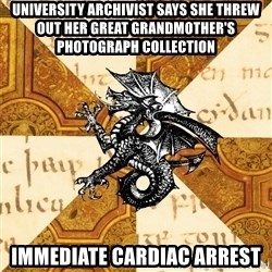 History Major Heraldic Beast - UNIVERSITY ARCHIVIST SAYS SHE THREW OUT HER GREAT GRANDMOTHER'S PHOTOGRAPH COLLECTION IMMEDIATE CARDIAC ARREST