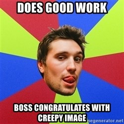 Cluby dude - Does good work Boss Congratulates with creepy image