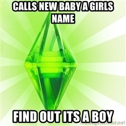 Sims - Calls new baby a girls name Find out its a boy