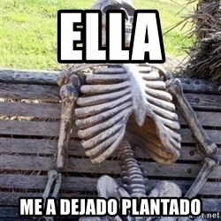 Waiting For Op - ella  me a dejado plantado