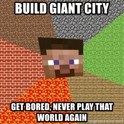 Minecraft Guy - Build giant city Get bored, never play that world again