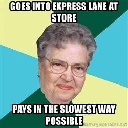 Abuelaold - Goes into express lane at store pays in the slowest way possible