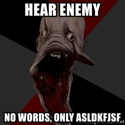 Amnesiaralph - HEAR ENEMY NO WORDS, ONLY ASLDKFJSF