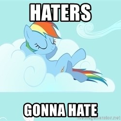 My Little Pony - HATERS GONNA HATE