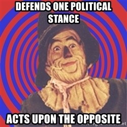 Argument Strawman - defends one political stance acts upon the opposite