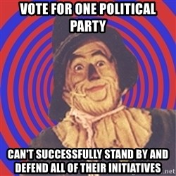 Argument Strawman - vote for one political party can't successfully stand by and defend all of their initiatives
