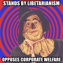 Argument Strawman - stands by libetarianism opposes corporate welfare