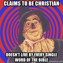 Argument Strawman - claims to be christian doesn't live by every single word of the bible