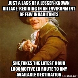 Joseph Ducreux - Just a lass of a lesser-known village, RESIDING IN AN environment OF FEW INHABITANTS She takes the latest Hour locomotive en route to any available destination