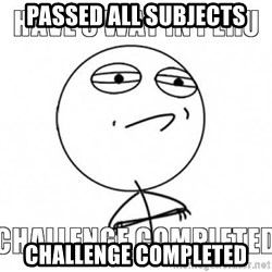 Challenge completed - passed all subjects challenge completed