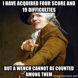 Ducreux High Res - i have acquired four score and 19 difficulties but a wench cannot be counted among them