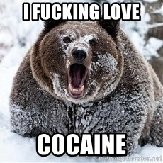 Cocaine Bear - I FUCKING LOVE COCAINE