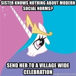 Celestia - Sister knows nothing about modern social norms? send her to a village wide celebration