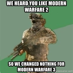 philosoraptor call of duty - we heard you like modern warfare 2 so we changed nothing for modern warfare 3