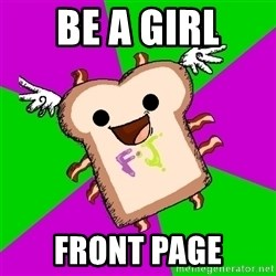 Funnyjunk Meme - BE A GIRL FRONT PAGE