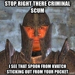 Oblivion Guard - STOP RIGHT THERE CRIMINAL SCUM I SEE THAT SPOON FROM KVATCH STICKING OUT FROM YOUR POCKET