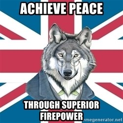 Sir Courage Wolf Esquire - Achieve Peace Through superior firepower