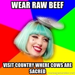 Lady GaGa Blue Hair Meme - wear raw beef visit country where cows are sacred