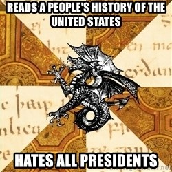 History Major Heraldic Beast - Reads A pEoPle's hisTory of the united states hates all presidents