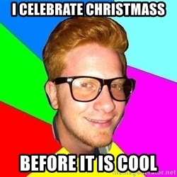 hipster sai - I celebrate christmass before it is cool